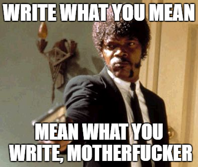 Write What You Mean Motherfucker